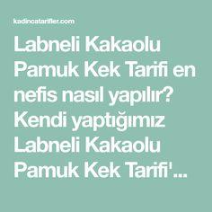 Labneli Kakaolu Pamuk Kek Tarifi en nefis nasıl yapılır? Kendi yaptığımız Labneli Kakaolu Pamuk Kek Tarifi'nin malzemeleri, kolay resimli anlatımı ve detaylı yapılışını bu yazımızda okuyabilirsiniz. Aşçımız: cafefraise