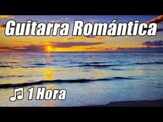 Guitarra Romantica Musica Instrumental acustica amor canciones clasicas Playlist relajarse - YouTube