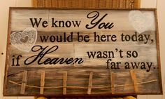 We know you would be here today if Heaven wasn't so far away, Rustic barn wood wedding sign, Wedding by OurLittleCountryShop on Etsy Image source