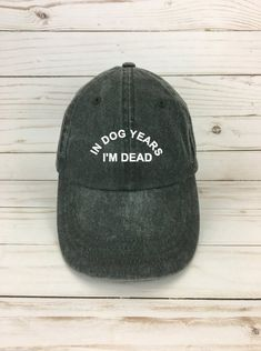 In dog years i m dead hat - dad hat - funny hat - gifts for him - gifts for  her 5aa17e9d9f1e