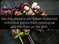 Use two skewers per kebab to prevent individual pieces from rotating as you flip them on the grill. #barbecue #Bbq #tip