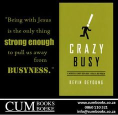 """Put an end to """"busyness as usual. Kevin Deyoung, Novels, Ebooks, Christian, Business, Christians, Business Illustration, Fiction, Romans"""