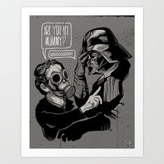 Are you my Mummy? Art Print by zerobriant | Society6