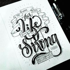 QUOTE - you were given this life because you are strong enough to live it / #qotd / lettering / typography / font / type