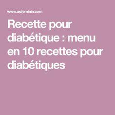 Recette pour diabétique : menu en 10 recettes pour diabétiques Diabetic Meal Plan, Diabetic Recipes, Happy Pregnancy, Pregnant Diet, Diabetes, Meal Planning, Food And Drink, Meals, How To Plan