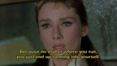 Breakfast at Tiffany's--Lord knows I have proven this time and again...