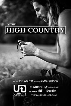 """In the High Country"" Film Download A running documentary chronicling the mountain life of elite ultrarunner Anton Krupicka. #giftsforrunners"