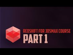 Redshift for 3dsmax. Basic course. Part 1(+EN subs) - YouTube