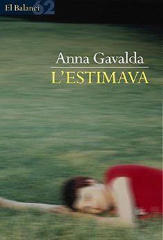 L'estimava (El Balancí) de Anna Gavalda https://www.amazon.es/dp/B0065KJCSA/ref=cm_sw_r_pi_dp_m02dxbHWC1HNP
