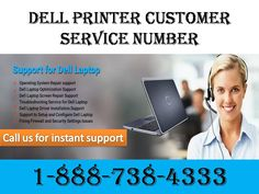Dial Dell Printer customer service number 1-888-738-4333 ,If you are facing any technical issues with your dell printer.