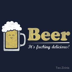 sorry about the language....but it's true! Beer Memes, Beer Quotes, Beer Humor, I Like Beer, All Beer, Best Beer, Tequila, Vodka, Alcohol Humor