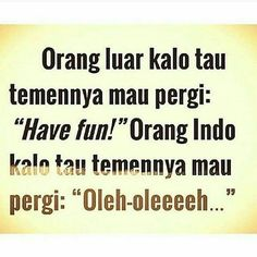 orang Indonesia All Quotes, Jokes Quotes, People Quotes, Best Quotes, Memes, Quotes Lucu, Foto Instagram, Funny Pictures, Funny Pics