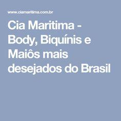 Cia Maritima - Body, Biquínis e Maiôs mais desejados do Brasil