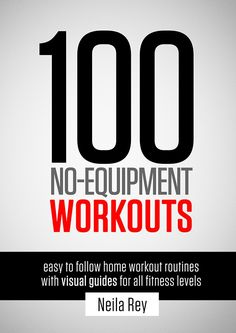 100 no-equipment workouts - not that I will need this right now...but maybe for my peeps who want something to look forward to for a New Year's Resolution!