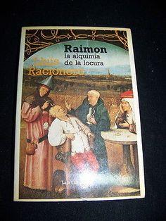 Libro - Raimon La Alquimia De La Locura - Lluis Racionero