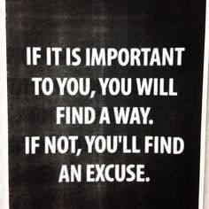 time to stop finding excuses.