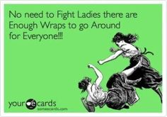 You need wraps? http://www.christystatler.myitworks.com Follow me on Facebook: Crazy Wrapping with Christy