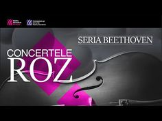 Concertele ROZ - Seria Beethoven - YouTube