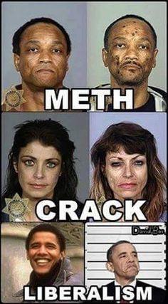 Liberalism, More Dangerous Than Meth & Crack Combined