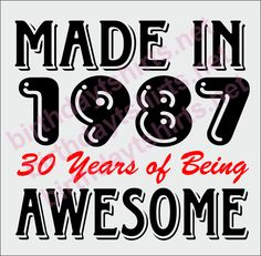 Made In 1987 30 Years of Being Awesome Birthday Shirts