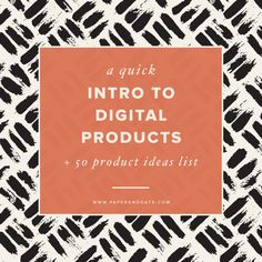 A quick intro to digital products (+ 50 product ideas list) – Paper + Oats