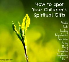 How to Spot Your Children's Spiritual Gifts.I find this interesting, not necessarily surprising since she is my mini me. I have to come to grips with the way her spiritual abilities align with mine.having similar visions, at separate times, coming t Childrens Gifts, Kids Church, Spiritual Gifts, Bible Lessons, Inevitable, Bible Verses, Spirituality, Parenting, Wisdom