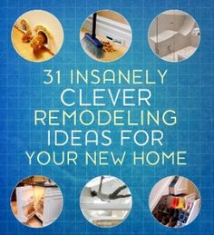 31 DIY Remodeling Ideas For Your New Home