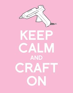 http://www.thedecordiary.com/wp-content/uploads/2012/01/keep-calm-and-craft-on.jpeg