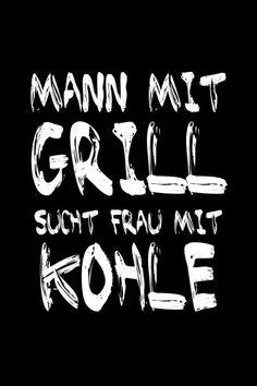Mann mit Grill sucht... #lustig #Typografie #Spruch #witzig #Bild #Deko #Einrichtung #Bild #Grillen