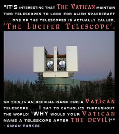 Simon Parkes - The Lucifer Telescope, Vatican, Pope. They fake alien agenda. The truth is aliens = demons.but they do not want us to know the truth. Illuminati, Islam, Flat Earth, New World Order, Conspiracy Theories, Ancient Aliens, Atheism, Roman Catholic, Fun Facts