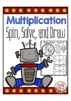 This fun printable set helps reinforce basic multiplication fact fluency. Students get to spin, solve multiplication problems, grouped by x2, x3  x12, and then draw/color a cute robot.These no prep printables are perfect for math centers, early finishers, or homework.