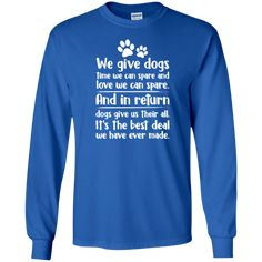 Best Deal Ever Made - Long Sleeve T Shirt. #rescue #rescuedog #animal #pets #fashion #shopping #longsleevetees