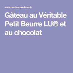 Gâteau au Véritable Petit Beurre LU® et au chocolat