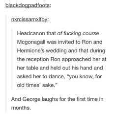 McGonagall at Romione& wedding: Dancing for old times& sake + George la. Harry Potter Jokes, Harry Potter Fandom, Harry Potter World, Hogwarts, Slytherin, It's My Life, Geeks, No Muggles, Ron And Hermione