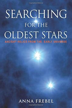 Searching for the Oldest Stars: Ancient Relics from the E... https://www.amazon.com/dp/0691165068/ref=cm_sw_r_pi_dp_x1wxxb7VPW6J5