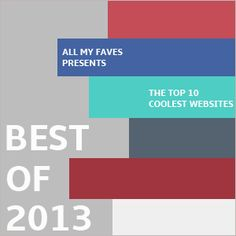 All My Faves presents the top 10 coolest websites, most amazing services, and generally the best of the web.