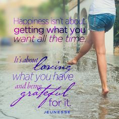 Happiness isn't about getting what you want all the time. It's about loving what you have and being grateful for it. -Unknown