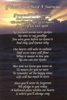 If Tears Could Build a Stairway, love this poem