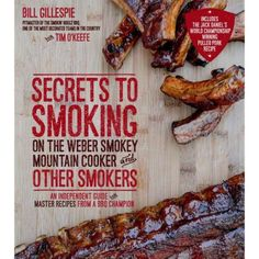Use your WSM and other smokers to take your barbecue to the next level. This book includes incredible recipes combined with all the secrets to making great-tasting, succulent and perfectly cooked barbecue every time. Le Cordon Bleu, Chefs, Weber Smokey Mountain Cooker, Bbq Cookbook, Barbecue, Bbq Grill, Bbq Meat, Maple Glazed Salmon, Smoke Grill