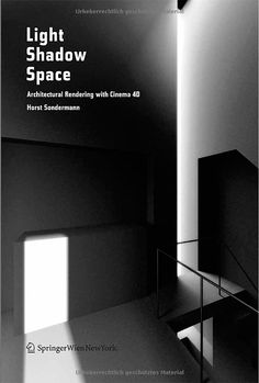 Light Shadow Space: Architectural Rendering with Cinema (Hardcover) Cinema 4d Tutorial, 3d Tutorial, Artist Film, V Ray Materials, Game Textures, Creative Suite, Maxon Cinema 4d, Computer Technology, Tool Design