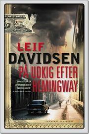 På udkig efter Hemingway af Leif Davidsen, ISBN 9788711407868