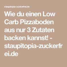 Wie du einen Low Carb Pizzaboden aus nur 3 Zutaten backen kannst! - staupitopia-zuckerfrei.de