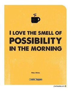 I Love The Smell of  Possibility In The Morning ;)♨