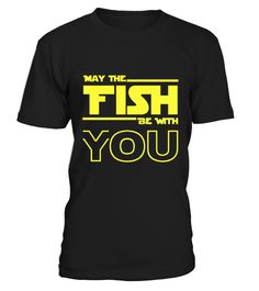 May The Fish Be with you T-shirt : Fishing Funny Animals T-shirt, Best Animals T-shirt