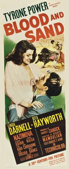 Blood and Sand Tyrone Power, Rita Hayworth & Linda Darnell. Old Movie Posters, Classic Movie Posters, Cinema Posters, Movie Poster Art, Classic Movies, 1940s Movies, Old Movies, Vintage Movies, Great Movies
