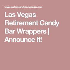 Las Vegas Retirement Candy Bar Wrappers   Announce It!