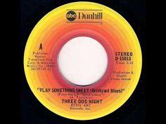 Three Dog Night - Play Something Sweet (Brickyard Blues) (1974)