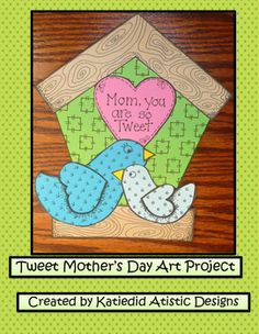 Just the cutest craft to give to a mother for Mother's Day or there are also hearts exclusively for the parent who is not the mother. Have so much fun building these bird houses for those who take so good care of us in our lives.  Tweet Mother's Day Bird House  by Catherine Letner is licensed under a Creative Commons Attribution-NonCommercial-NoDerivatives 4.0 International License.