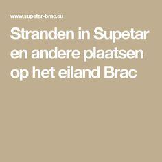 Stranden in Supetar en andere plaatsen op het eiland Brac