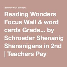 Reading Wonders Focus Wall & word cards Grade... by Schroeder Shenanigans in 2nd | Teachers Pay Teachers